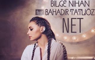 Bilge Nihan ft Bahadır Tatlıöz Net Şarkı Sözleri