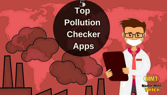 pollution,pollution check,how to open pollution check centre,top 5 apps android,delhi pollution check your smartphone,how to check air pollution index on mobile