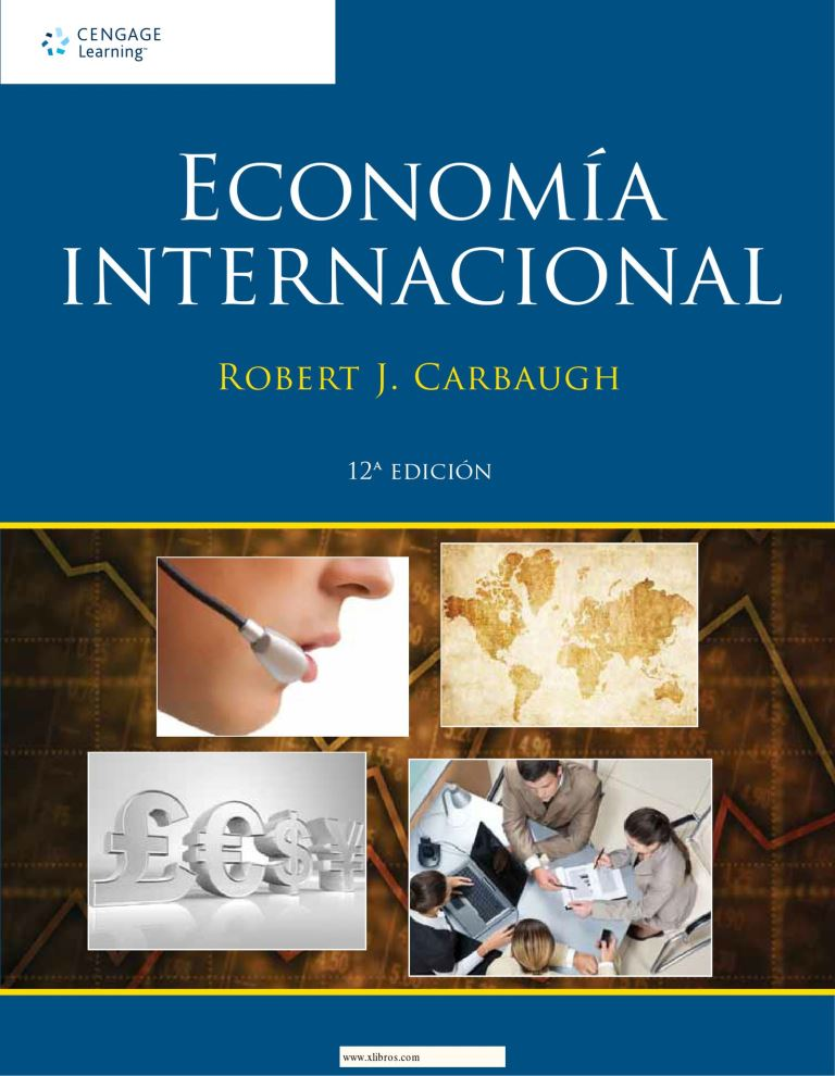 Economía Internacional, 12va Edición – Robert J. Carbaugh