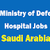 Ministry of Defense Hospital Jobs in Saudi Arabia