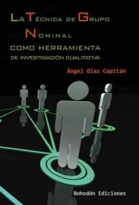La técnica de grupo nominal como herramienta de investigación cualitativa / Ángel Olaz Capitán