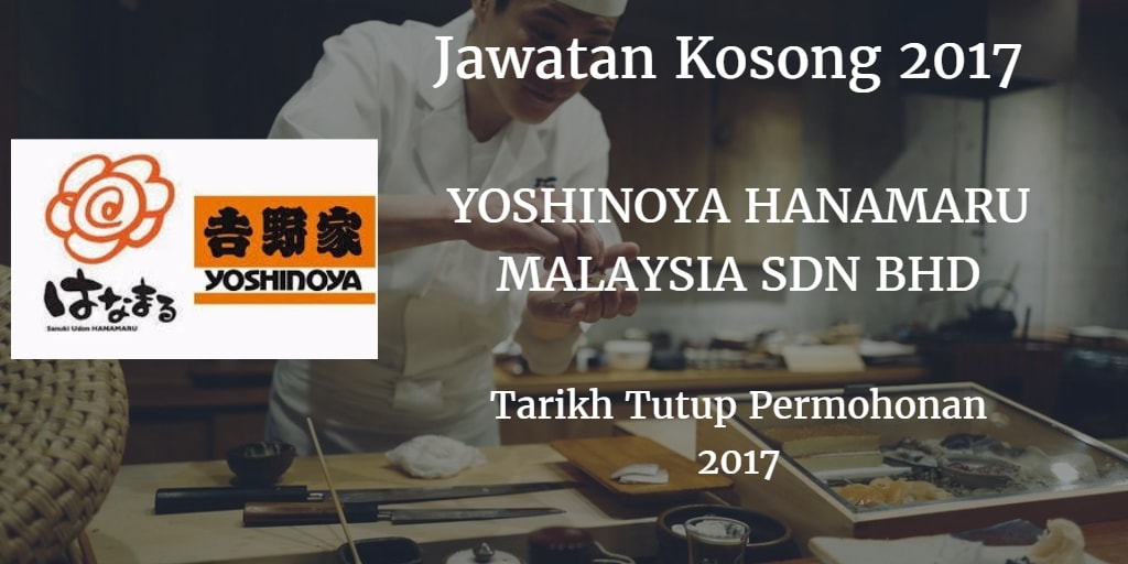 Jawatan Kosong YOSHINOYA HANAMARU MALAYSIA SDN BHD 2017