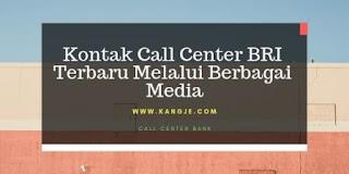 Kontak Call Center BRI Terbaru Melalui Berbagai Media