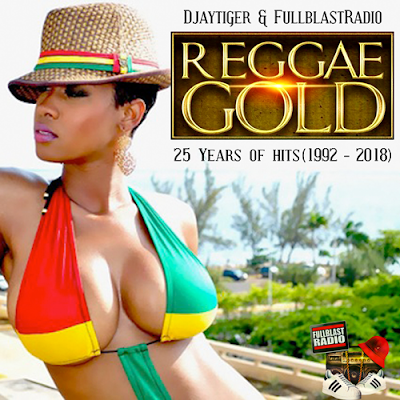 REGGAE GOLD - 25 YEARS OF HITS BY DJAYTIGER AND FULLBLASTRADIO