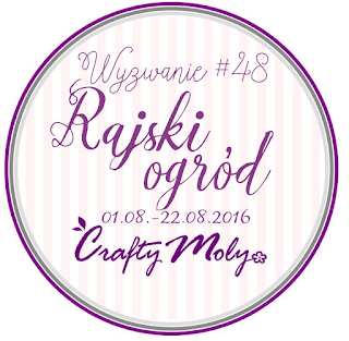 http://craftymoly.blogspot.com/2016/08/wyzwanie-48-rajski-ogrod.html
