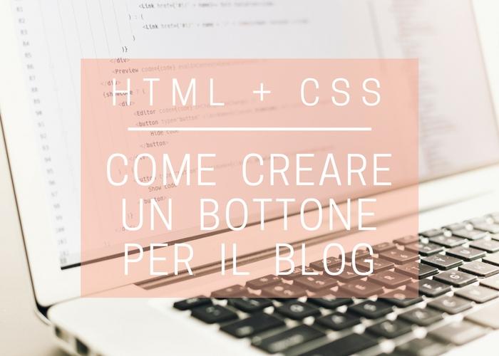 Come personalizzare i bottoni per il blog con il CSS