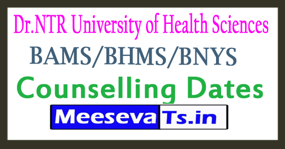 Dr.NTR University of Health Sciences BAMS/BHMS/BNYS Counselling Dates 2017