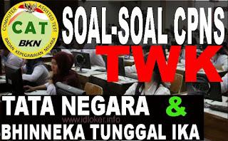Soal CAT CPNS 2018 TWK Tata Negara dan Bhinneka Tunggal Ika
