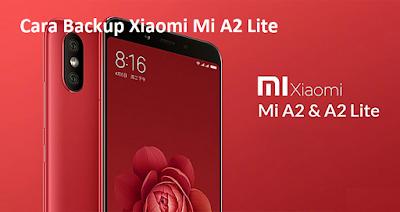 Cara Backup Xiaomi Mi A2 Lite