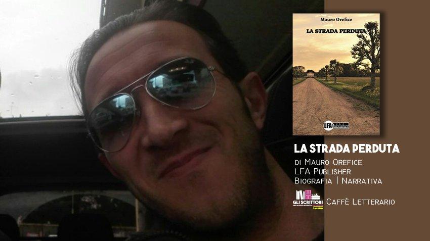 La strada perduta, intervista a Mauro Orefice