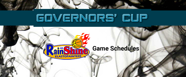 List of Rain or Shine Elasto Painters Match Schedules 2017 PBA Governors' Cup
