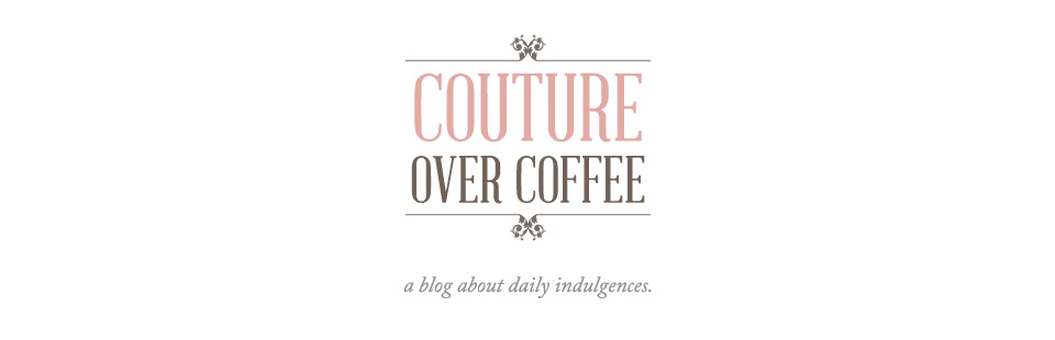 Couture Over Coffee
