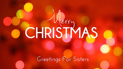 Merry Christmas Greetings For Sisters