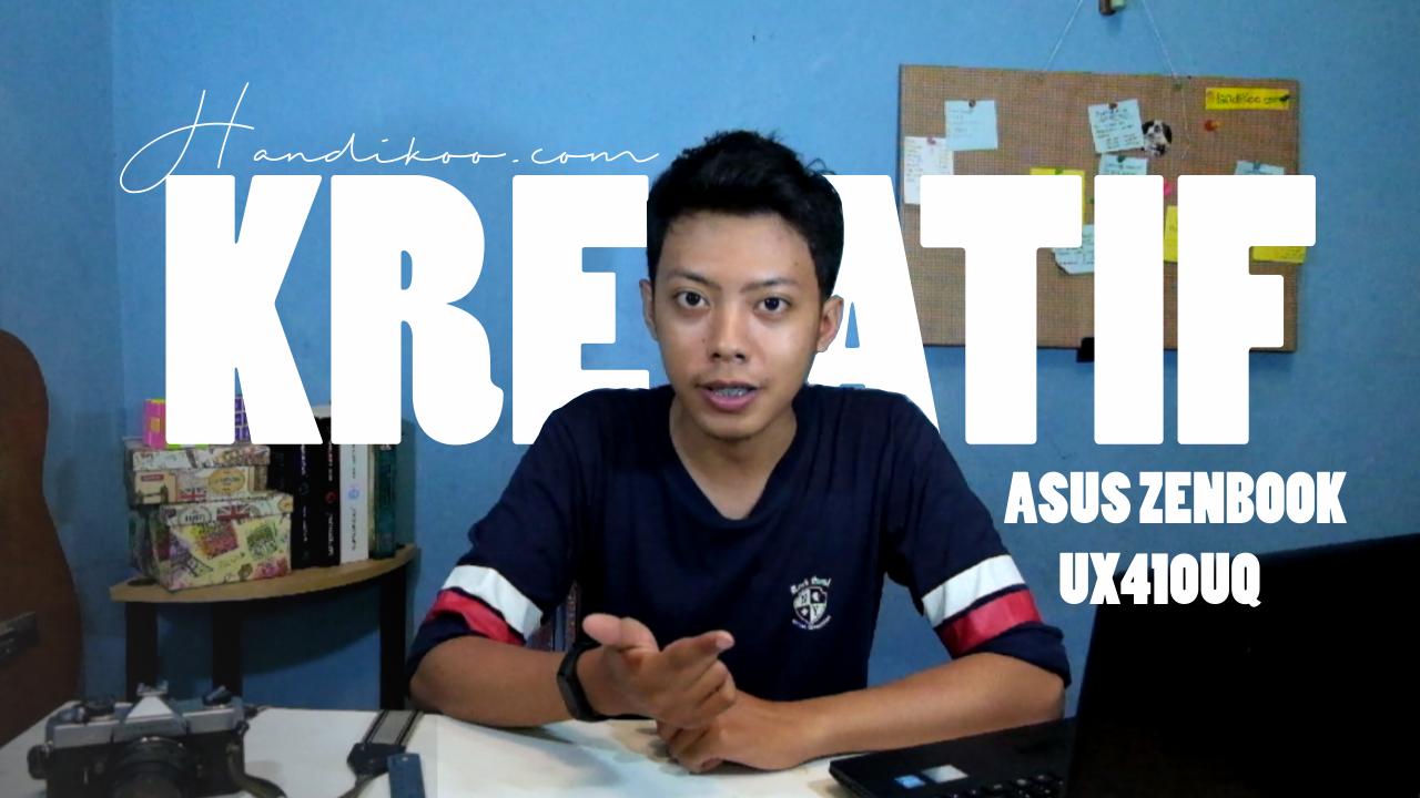 Menjadi Kreator Kreatif dengan ASUS ZenBook UX410UQ