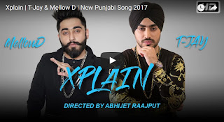 Xplain | T-Jay & Mellow D | New Punjabi Song 2017