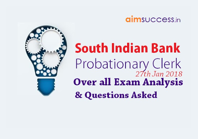 South Indian Bank Clerks Exam Analysis and Questions Asked 27th Jan 2018