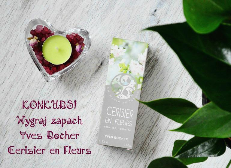 Konkurs blogowy - wygraj zapach Cerisier en Fleurs marki Yves Rocher