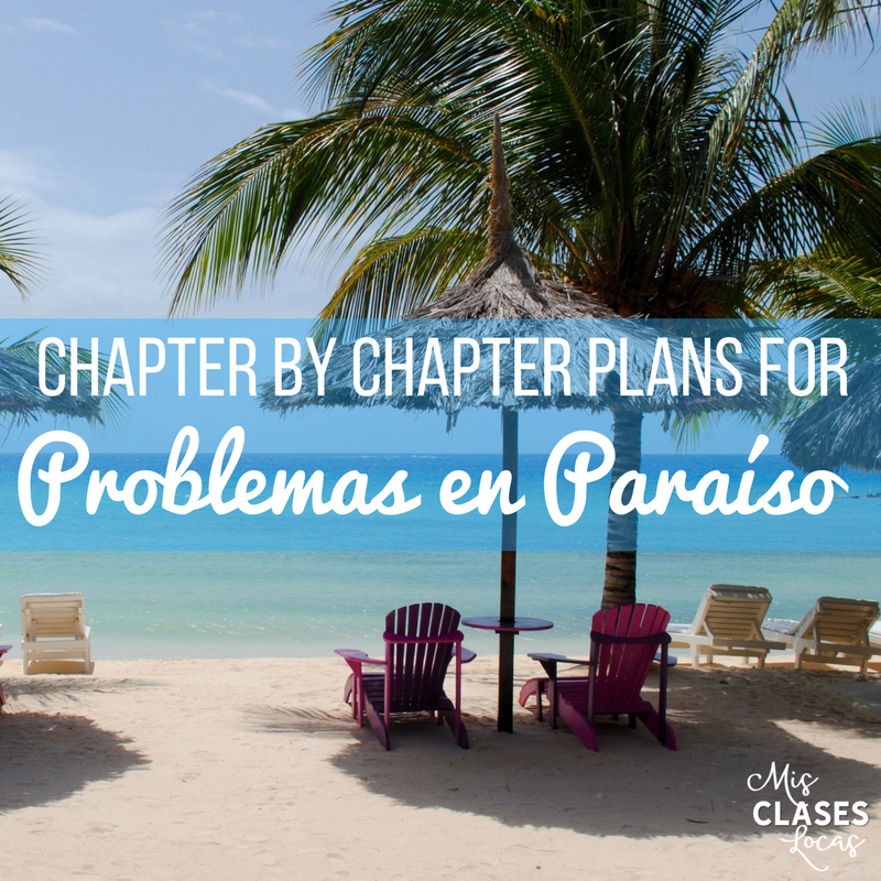 Teaching the novel Problemas en Paraíso - chapter by chapter plans