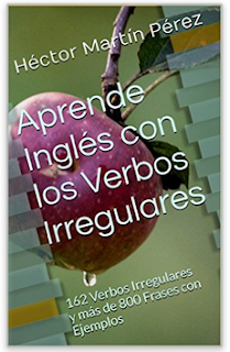 http://www.amazon.es/Aprende-Ingl%C3%A9s-con-Verbos-Irregulares-ebook/dp/B00U7PTHP2/ref=sr_1_6?ie=UTF8&qid=1425419469&sr=8-6&keywords=h%C3%A9ctor+mart%C3%ADn+p%C3%A9rez