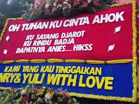 Karangan Bunga ''Oh Tuhan, Ku Cinta Ahok, Ku Sayang Djarot, Ku Rindu Badja, Dapatnya Anies, Hikss''