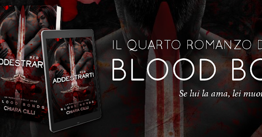"Release Day Blitz: ""Per addestrarti"" (Blood Bonds #4) di Chiara Cilli"