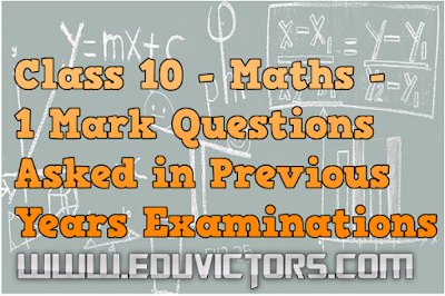CBSE Class 10 - Maths - 1 Mark Questions Asked in Previous Years Examinations (#cbsenotes)(#eduvictors)