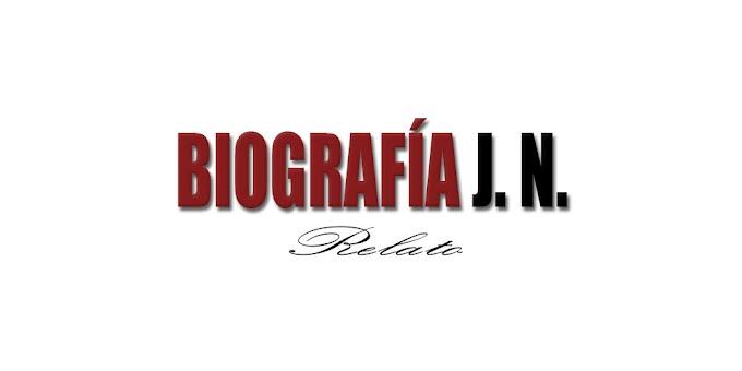 Biografía J. N. (Relato)