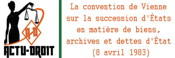 Convention de Vienne sur la succession d'États en matière de biens, archives et dettes d'État (8 avril 1983)