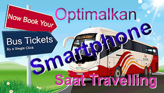 Optimalkan Smartphone Saat Travelling