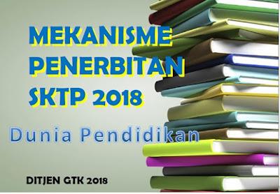 Update Mekanisme/ Alur Penerbitan SKTP (Sertifikasi Guru) Tahun 2018