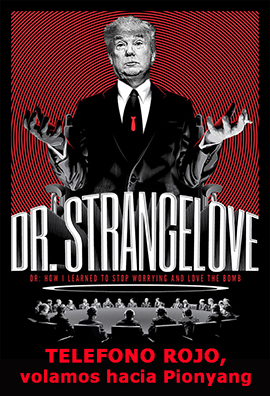 el villano arrinconado, humor, chistes, reir, satira, Trump, Corea del Norte, Telefono Rojo, Dr. Strangelove