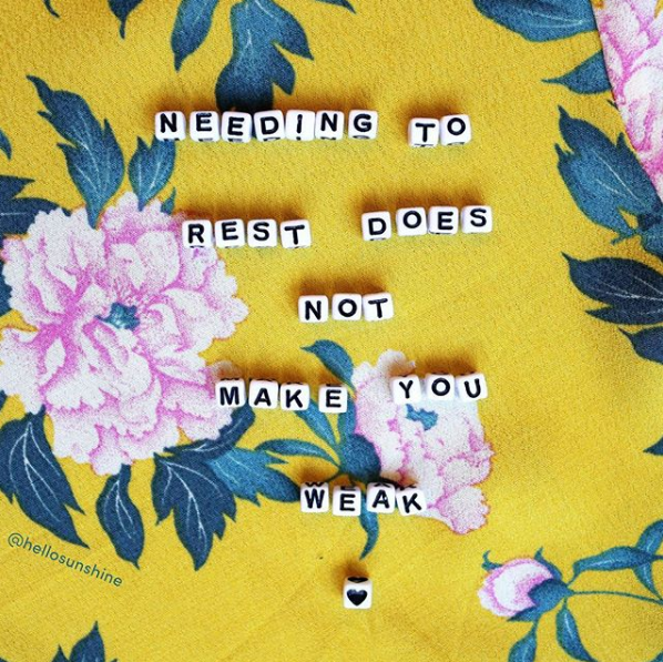 Yellow graphic with pink flowers and text 'Needing to rest does not make you weak'