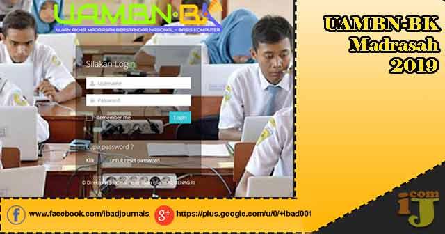 Khusus bagi forum Madrasah di samping mengikuti Ujian Nasional dan Ujian Sekolah Bersta uambnbk.kemenag.go.id - UAMBN-BK Madrasah 2019