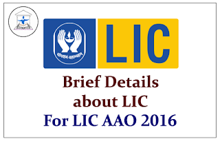 Brief Details about LIC for AAO 2016 Exam- Download in PDF