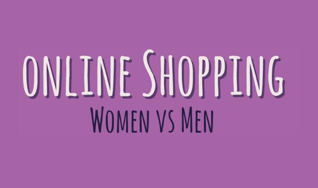 Online Shopping: Women vs Men