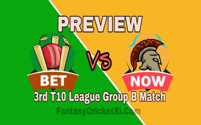 BET Vs NOW 3rd T10 Dream11 Team Prediction