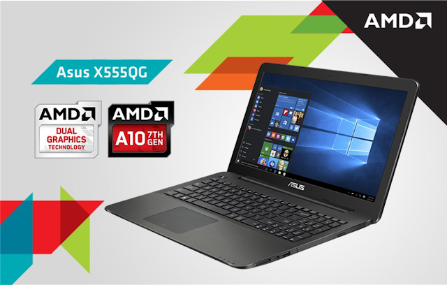 ASUS X555QG, Notebook High Performance dengan Prosessor AMD Generasi Terbaru