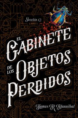 SECCION 13 LIBRO 1 EL GABINETE DE LOS OBJETOS PERDIDOS James R. Hannibal (La Galera - 15 Febrero 2017) PORTADA LIBRO