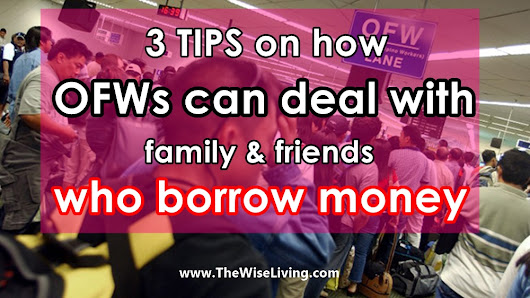 3 Tips on How OFWs Can Deal With Family & Friends Who Borrow Money