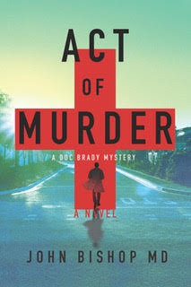 Book Review: Act of Murder, by John Bishop (A Doc Brady Mystery, Book 1)