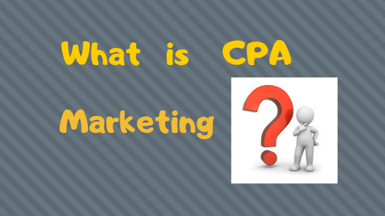 What is CPA Marketing? - Tech Teacher Debashree