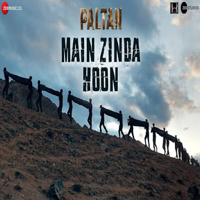 Main Zinda Hoon official Video Launch This by Paltan Film 2018