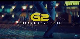 G2 - Dreams Come True (Vídeo)