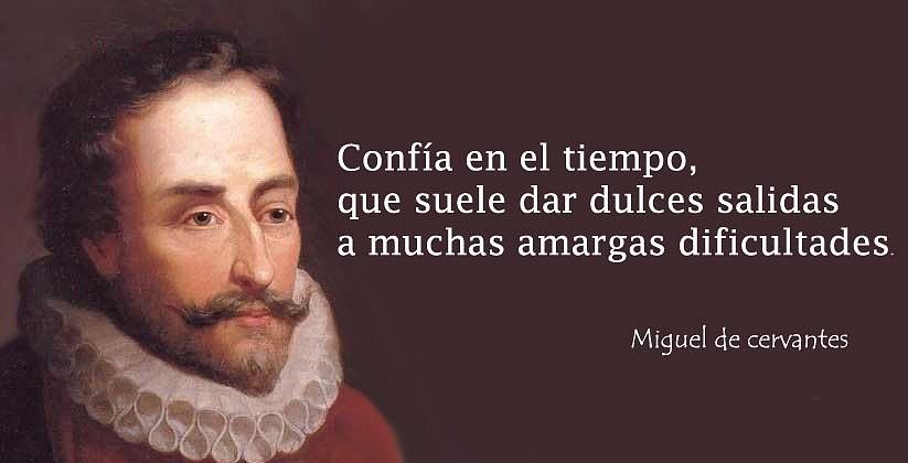 Las 15 Mejores Frases De Miguel De Cervantes Saavedra Sobre