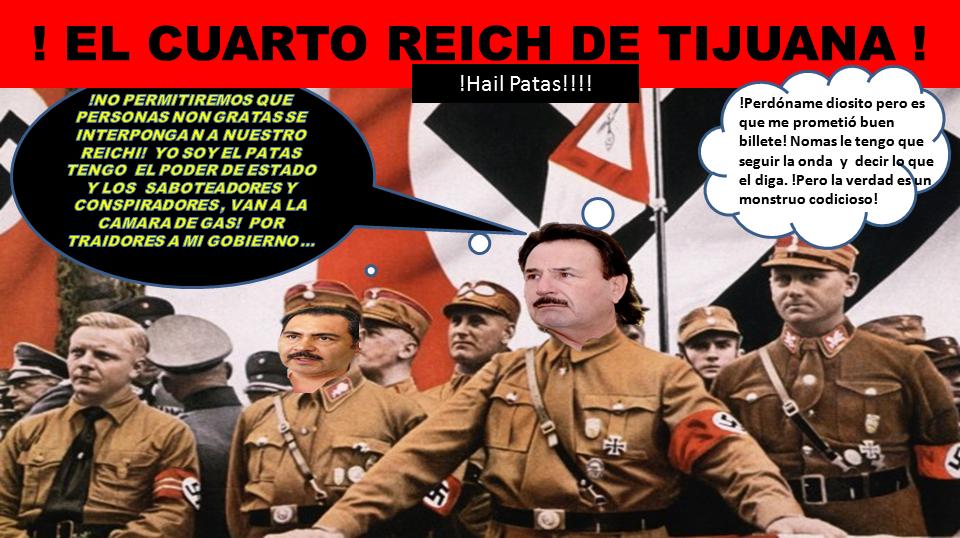 Qué pasa BC?: !EL CUARTO REICH AMENAZA A SUS DETRACTORES!