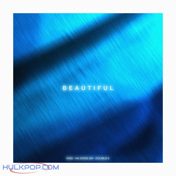 KIND, Ha Dong Qn & Double K – Beautiful – Single