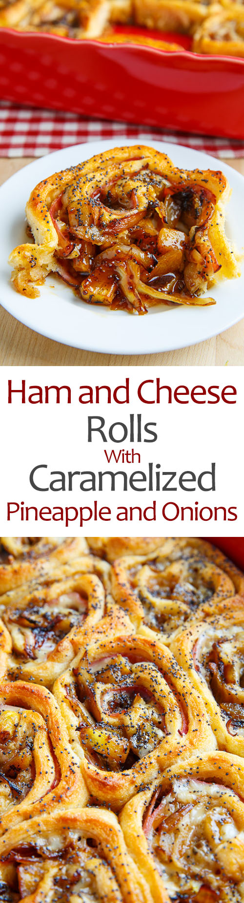 Ham and Cheese Rolls with Caramelized Pineapple and Onions