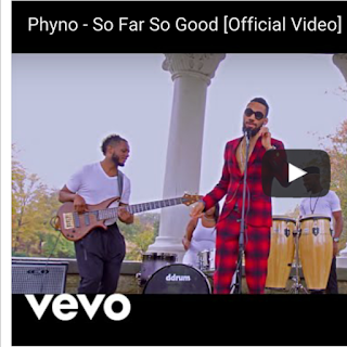 Video : Phyno - So Far So Good.mp4