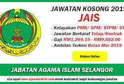 Jawatan Kosong Terkini 2019 Jabatan Agama Islam Selangor Jais Tetap Kontrak Ejawatankini Com