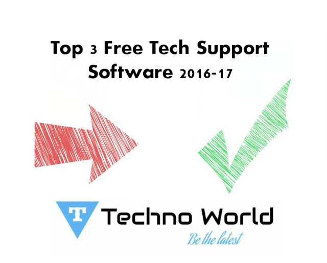 Top 3 Free Tech Support Software 2016-17 | TechnoWorld